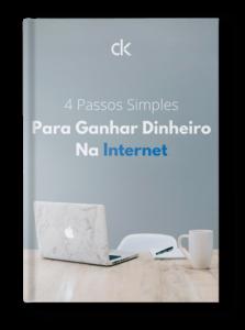 E-Book 4 Passos Simples para Ganhar Dinheiro na Internet